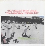 The Legendary Thirteen E.P. - Cleaners From Venus