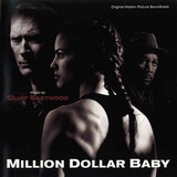Million Dollar Baby (Original Motion Picture Soundtrack) - Clint Eastwood