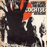 Why I Sing The Blues - Cochise