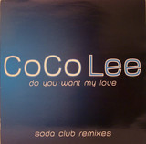 Do You Want My Love (Soda Club Remixes) - CoCo Lee
