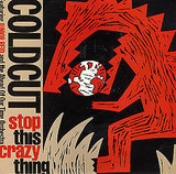 Stop This Crazy Thing - Coldcut
