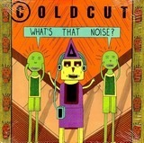 What's That Noise? - Coldcut
