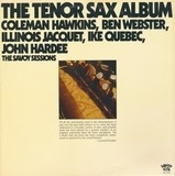 The Tenor Sax Album - Coleman Hawkins , Ben Webster , Illinois Jacquet , Ike Quebec , John Hardee