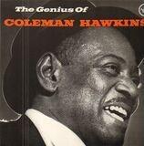 The Genius of Coleman Hawkins - Coleman Hawkins