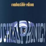 Schizophonic - Combustible Edison