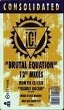 """Brutal Equation (12"""" Mixes) - Consolidated"""