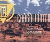 You Suck / Crackhouse - Consolidated