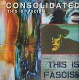This is fascism - Consolidated