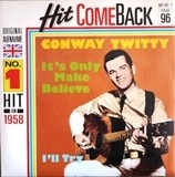 It's Only Make Believe / I'll Try - Conway Twitty