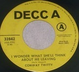 I Wonder What She'll Think About Me Leaving - Conway Twitty