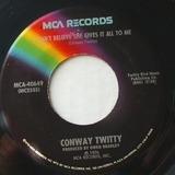 I Can't Believe She Gives It All To Me - Conway Twitty