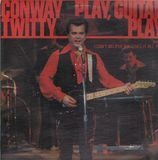 Play, Guitar Play - Conway Twitty