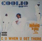 C U When U Get There / Hit 'Em - Coolio Featuring 40 Thevz