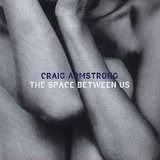 The Space Between Us - Craig Armstrong
