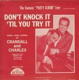 Don't Knock It 'Til You Try It - Crandall & Charles