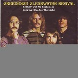 Lookin' Out My Back Door / Long As I Can See The Light - Creedence Clearwater Revival