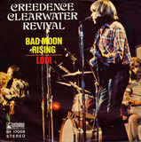 Bad Moon Rising / Lodi - Creedence Clearwater Revival