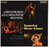 Someday Never Comes / Tearin' Up The Country - Creedence Clearwater Revival