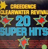 20 Super Hits - Creedence Clearwater Revival