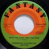 have you ever seen the rain / hey tonight - Creedence Clearwater Revival