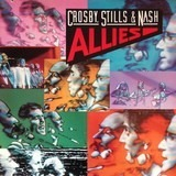 Allies - Crosby, Stills & Nash