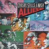 Allies - Crosby, Stills, Nash & Young