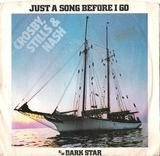 Just A Song Before I Go / Dark Star - Crosby, Stills & Nash