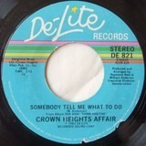 Somebody Tell Me What To Do / You Gave Me Love - Crown Heights Affair