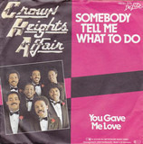 Somebody Tell Me What To Do - Crown Heights Affair