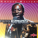 Get Down To The Funky Groove - Curtis Mayfield