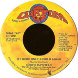 If I Were Only A Child Again - Curtis Mayfield