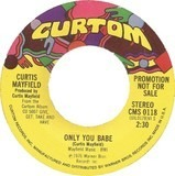 Only You Babe - Curtis Mayfield