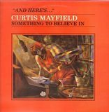 Something to Believe In - Curtis Mayfield
