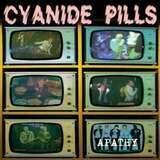 Apathy/Conspiracy.. - Cyanide Pills