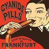 Live 'n' Nasty In Frankfurt - Cyanide Pills