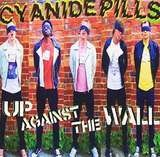 UP Against The Wall - Cyanide Pills