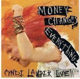 Money Changes Everything (Live) / Money Changes Everything (Studio Version) - Cyndi Lauper