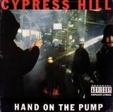 Hand On The Pump / Real Estate - Cypress Hill