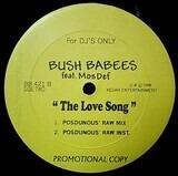 The Love Song (Remixes) - Da Bush Babees