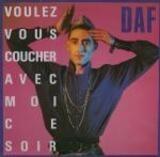 Voulez Vous Coucher Avec Moi Ce Soir - Deutsch Amerikanische Freundschaft (DAF)