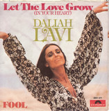 Let The Love Grow (In Your Heart) / Fool - Daliah Lavi