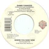 Where You Goin' Now - Damn Yankees