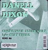 Smoke Your Blues Away - Danell Dixon