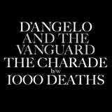 Charade/1000 Deaths - RSD 2015 - D'angelo & The Vanguard