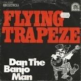 Flying Trapeze - Dan The Banjo Man
