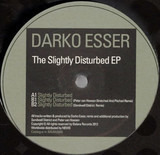 Slightly Disturbed EP - Darko Esser