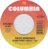 Something About You - Dave Edmunds