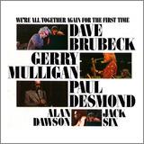 We're All Together Again For The First Time - Dave Brubeck, Gerry Mulligan, Paul Desmond, Alan Dawson, Jack Six