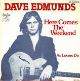 Here Comes The Weekend - Dave Edmunds
