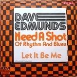 Need A Shot Of Rhythm & Blues - Dave Edmunds